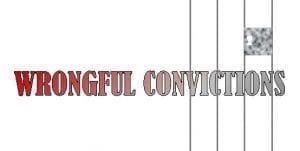 Image of a sign with the words 'Wrongful Convictions' on it.