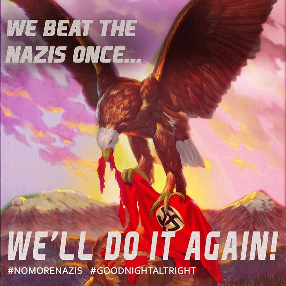 A patriotic eagle savages a Nazi Swastika flag. The image also says We Beat the Nazis Once, We'll Do It Again. Hashtags: No More Nazis. Good Night Alt Right.