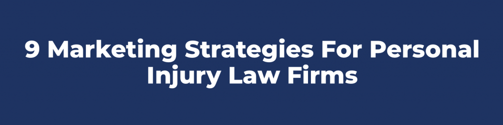 9 Marketing Strategies For Personal Injury Law Firms; graphic courtesy of author.