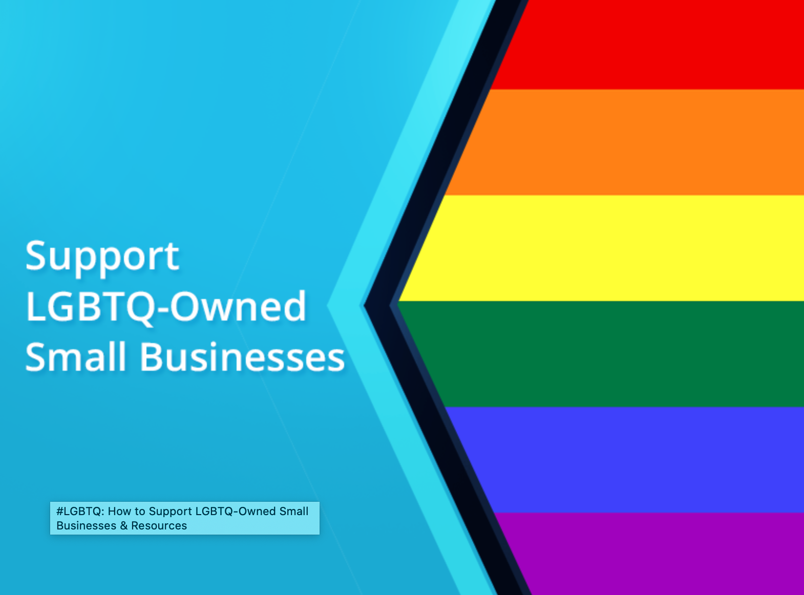 "Graphic of rainbow flag with ""Support LGBTQ-Owned Small Businesses; graphic courtesy of author."