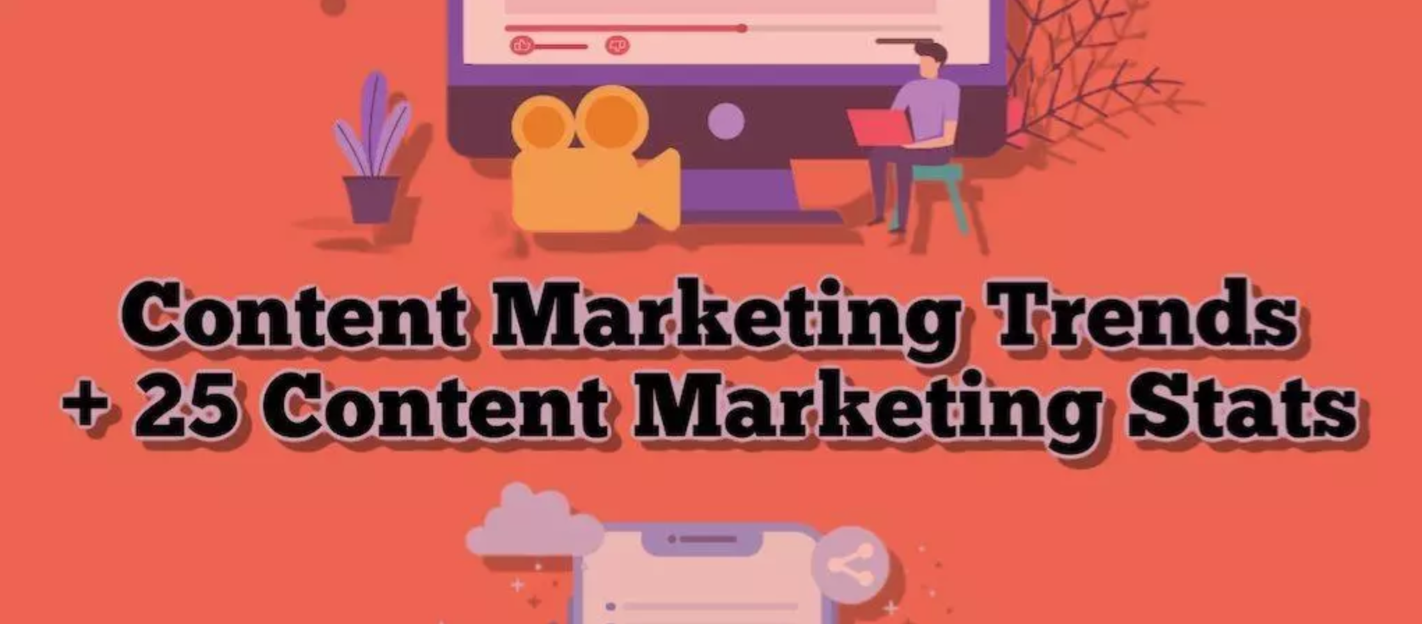 Content Marketing Trends + 25 Content Marketing Stats; graphic courtesy of author.