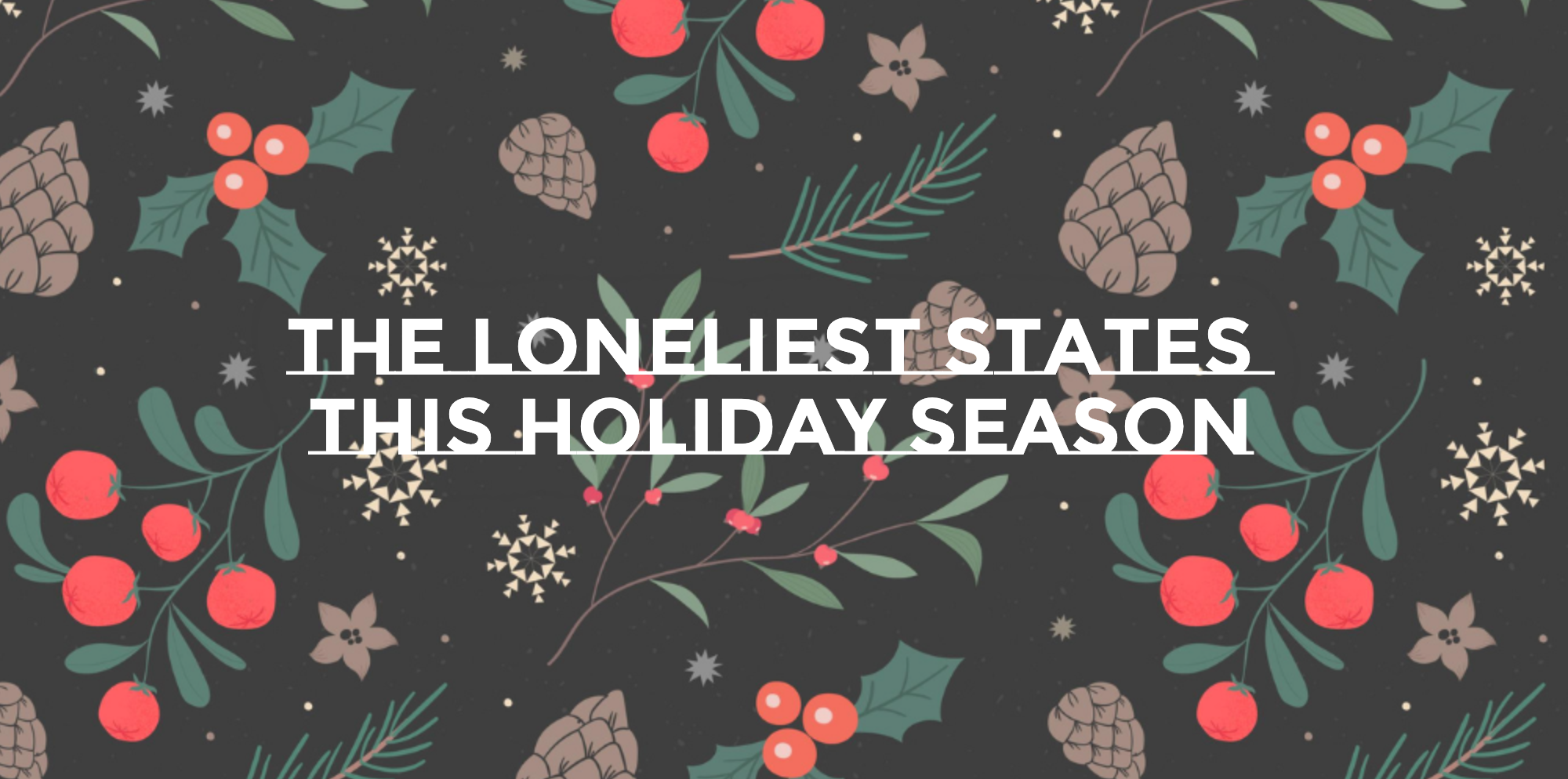 The Loneliest States this Holiday Season. Graphic courtesy of author.